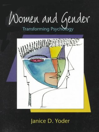 Women and Gender: Transforming Psychology  by  Janice D. Yoder