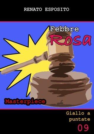 Febbre Rosa: Masterpiece  by  Renato Esposito