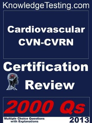 Cardiovascular CVN-CVRN Certification Review  by  Nicole Morrison