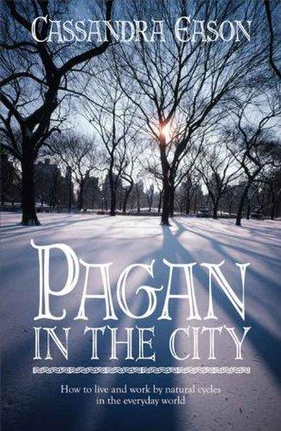Pagan in the City Cassandra Eason