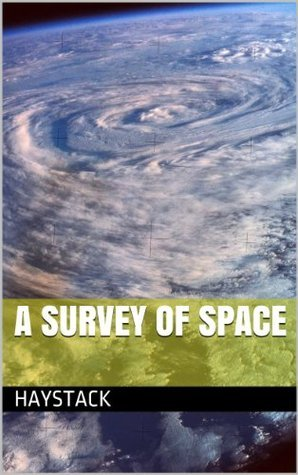 A Survey of Space  by  Haystack