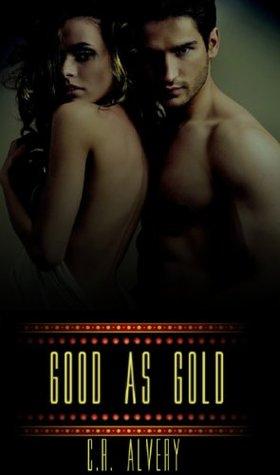 Good As Gold (Hollywood Billionaire Movie Star Erotic Romance Free) C.R. Alvery
