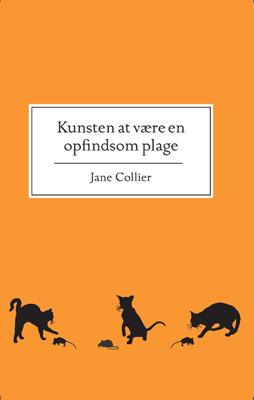 Kunsten at være en opfindsom plage  by  Jane Collier