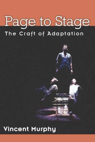 Page to Stage:The Craft of Adaptation  by  Vincent Murphy