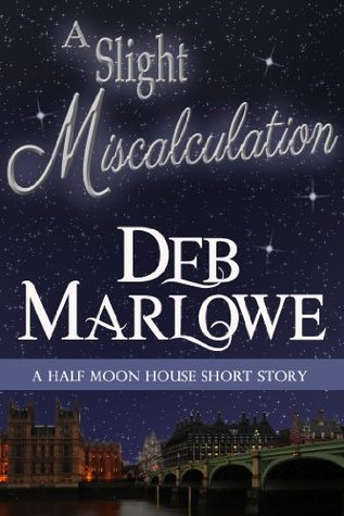 A Slight Miscalculation: A Half Moon House Short Story (Half Moon House Series)  by  Deb Marlowe