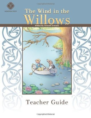 Wind in the Willows, Teacher Guide  by  Memoria Press