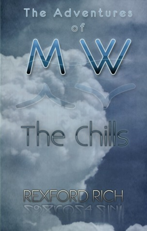 Mark Wills and the Chills (Mark Wills, #1)  by  Rexford Rich