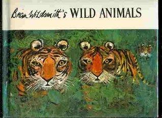 Brian Wildsmiths WILD ANIMALS  by  Brian Wildsmith