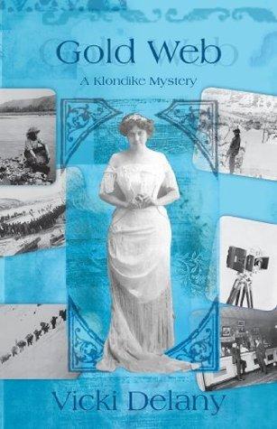 Gold Web: A Klondike Mystery  by  Vicki Delany