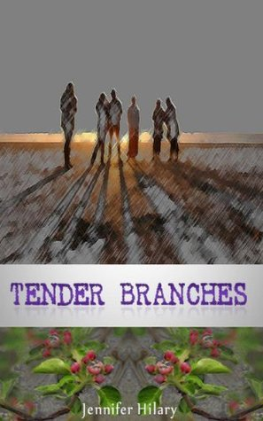 TENDER BRANCHES  by  Jennifer Hilary