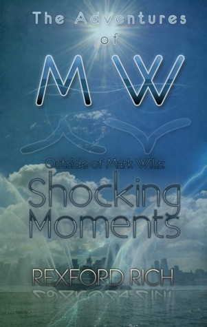 Outside of Mark Wills: Shocking Moments (Mark Wills, #6) Rexford Rich