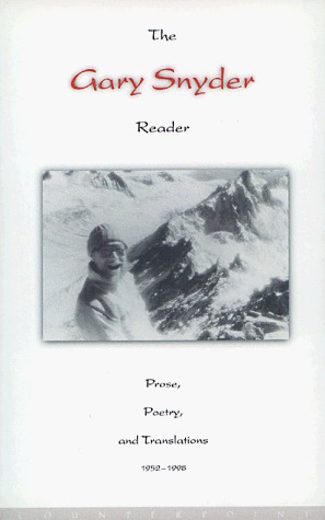 The Gary Snyder Reader, Volume 1: Prose, Poetry and Translations 1952-1998 Gary Snyder
