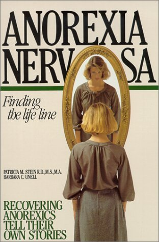Anorexia Nervosa: Finding the Life Line Barbara C. Unell