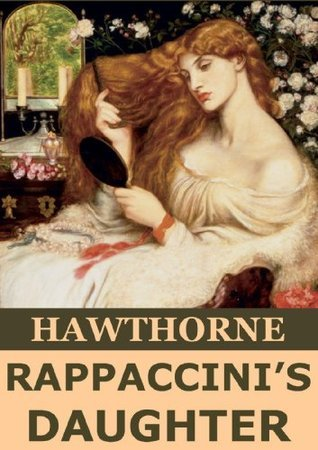 Rappaccinis Daughter (Annotated) Nathaniel Hawthorne