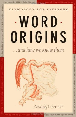Word Origins ... and How We Know Them: Etymology for Everyone Anatoly Liberman