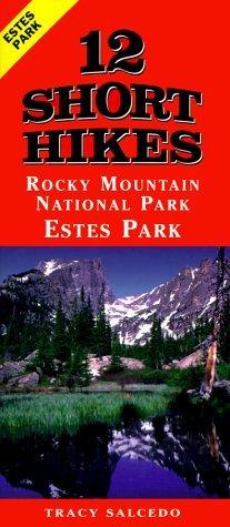12 Short Hikes Rocky Mountain National Park Estes Park Tracy Salcedo