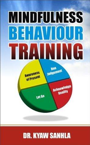 Mindfulness Behaviour Training  by  Kyaw Sanhla