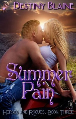 Summer Pain (Heroes and Rogues Series, #3) Destiny Blaine