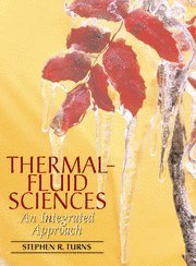 Thermal-Fluid Sciences: An Integrated Approach  by  Stephen R. Turns