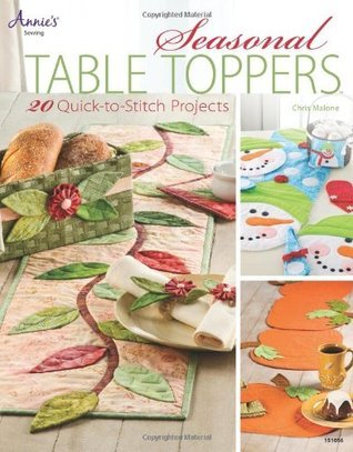Seasonal Table Toppers: 20 Quick-to-Stitch Projects  by  Chris Malone