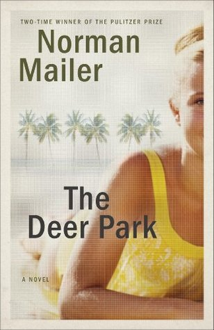 The Deer Park: A Novel Norman Mailer