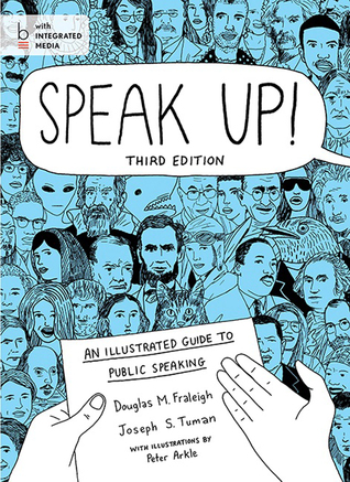 Speak Up!: An Illustrated Guide to Public Speaking  by  Douglas M. Fraleigh