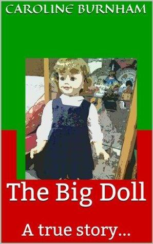 The Big Doll  by  Caroline Burnham