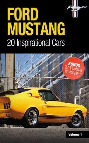 Ford Mustang: 20 inspirational cars, Volume 1 Parkside Media