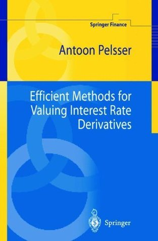 Efficient Methods for Valuing Interest Rate Derivatives  by  Antoon Pelsser