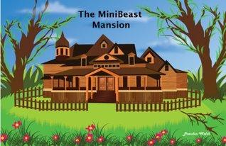 The Minibeast Mansion Brendan Walsh