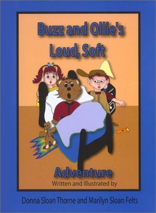 Buzz and Ollies Loud, Soft Adventure Donna Sloan Thorne
