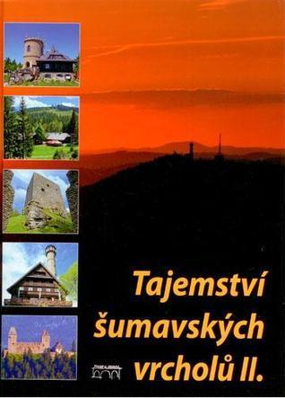 Tajemství šumavských vrcholů II.  by  Jan Hajšman