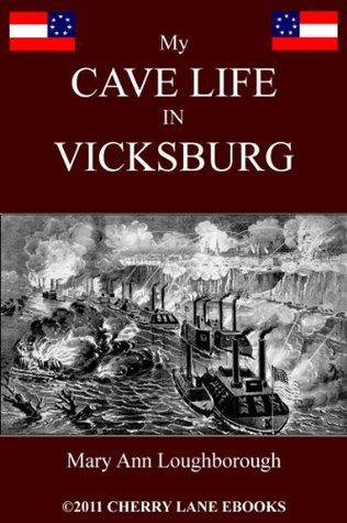 My Cave Life in Vicksburg [Illustrated] Mary Ann Loughborough