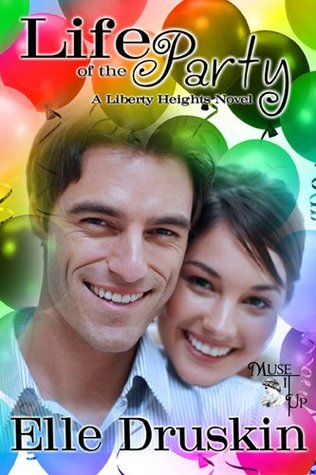 Life of the Party (The Liberty Heights Series)  by  Elle Druskin