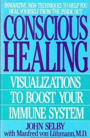 CONSCIOUS HEALING (Bantam New Age Books) John Selby