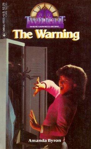 The Warning (Twilight: Where Darkness Begins, #23) Amanda Byron