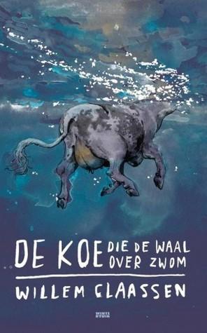 De koe die de Waal over zwom Willem Claassen