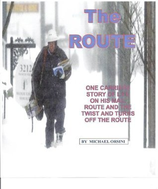 THE ROUTE  by  Michael Orsini