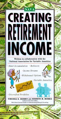 Creating Retirement Income  by  Kenneth M. Morris