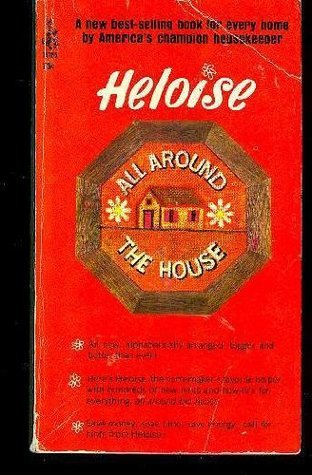 Heloise All Around the House  by  Heloise Cruse