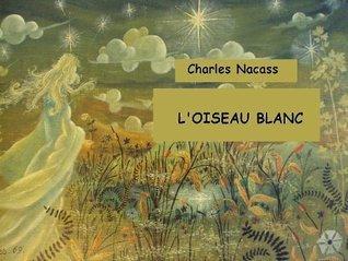 LOiseau Blanc Charles Nacass