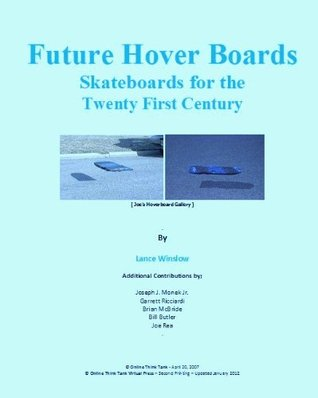 Future Hoverboards - Skateboards for the Twenty First Century (Lance Winslow Future Concept Series - Hoverboards) Lance Winslow