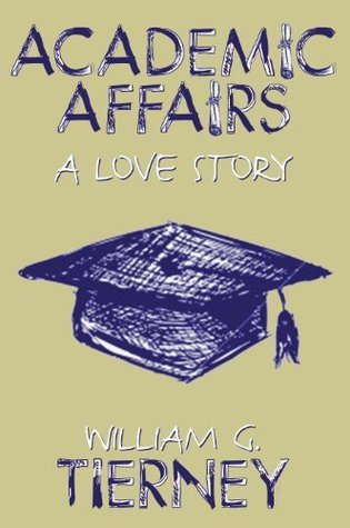 Academic Affairs: A Love Story  by  William G. Tierney