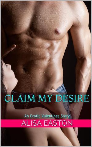 Claim My Desire  by  Alisa Easton