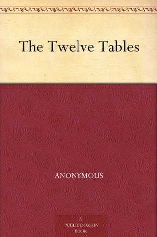 The Twelve Tables  by  Anonymous