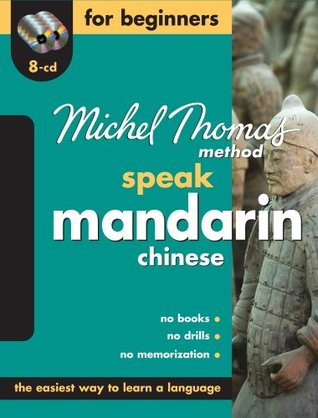 Speak Mandarin Chinese For Beginners The Michel Thomas Method (8-CD Beginners Program) (Michel Thomas Series)  by  Harold Goodman
