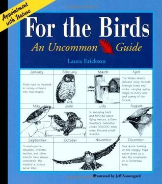 For the Birds: An Uncommon Guide Laura Erickson