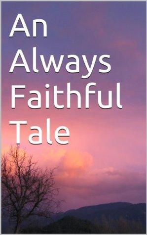 An Always Faithful Tale Book 3 Dorma Spencer