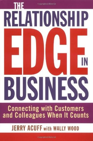Relationship Edge: The Key to Strategic Influence and Selling Success  by  Jerry Acuff