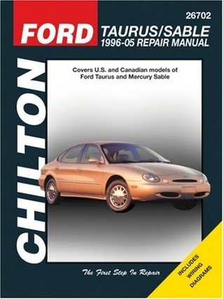 Ford Taurus/Sable, 1996-05 Repair Manual  by  Chilton